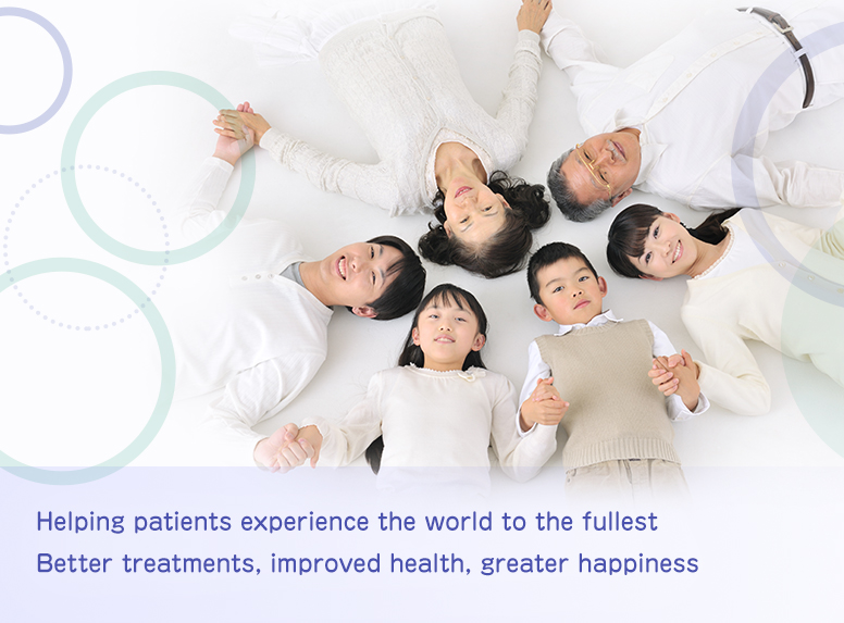 Helping patients experience the world to the fullest Better treatments, improved health, greater happiness